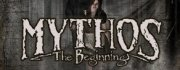 Mythos: The Beginning